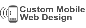 Custom Mobile Web Design