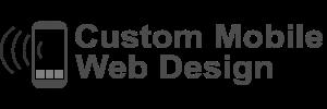 Custom Mobile Web Design